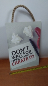 tabliczka/obraz do zawieszenia 20x30 DON'T WAIT FOR OPPORTUNITY CREATE IT!